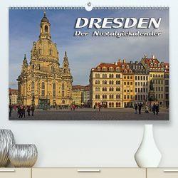 Dresden – Der NostalgiekalenderCH-Version (Premium, hochwertiger DIN A2 Wandkalender 2020, Kunstdruck in Hochglanz) von Seifert,  Birgit