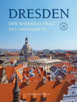 Dresden. Der Wiederaufbau des Neumarkts