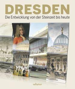 Dresden-die Entwicklung von der Steinzeit bis heute von Schade,  Claudia
