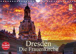 Dresden – Die Frauenkirche (Wandkalender 2019 DIN A4 quer)