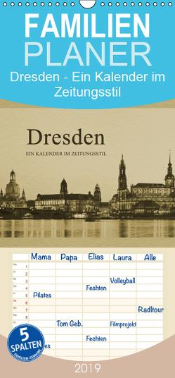 Dresden – Ein Kalender im Zeitungsstil – Familienplaner hoch (Wandkalender 2019 , 21 cm x 45 cm, hoch) von Kirsch,  Gunter