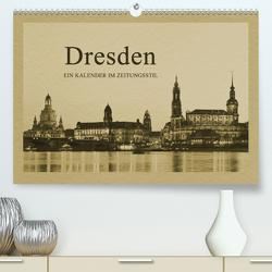 Dresden – Ein Kalender im Zeitungsstil (Premium, hochwertiger DIN A2 Wandkalender 2021, Kunstdruck in Hochglanz) von Kirsch,  Gunter