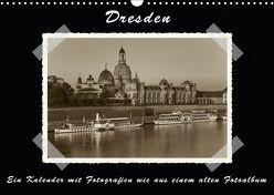 Dresden – Ein Kalender mit Fotografien wie aus einem alten Fotoalbum (Wandkalender 2018 DIN A3 quer) von Kirsch,  Gunter