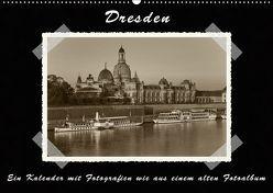 Dresden – Ein Kalender mit Fotografien wie aus einem alten Fotoalbum (Wandkalender 2019 DIN A2 quer) von Kirsch,  Gunter