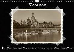 Dresden – Ein Kalender mit Fotografien wie aus einem alten Fotoalbum (Wandkalender 2019 DIN A4 quer)