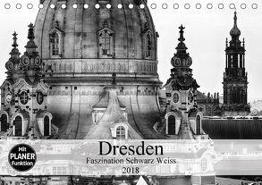 Dresden Faszination Schwarz Weiss (Tischkalender 2018 DIN A5 quer) von Meutzner,  Dirk