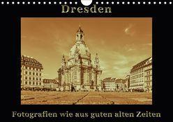 Dresden – Fotografien wie aus guten alten Zeiten (Wandkalender 2018 DIN A4 quer) von Kirsch,  Gunter