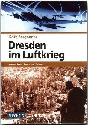 Dresden im Luftkrieg von Bergander,  Götz