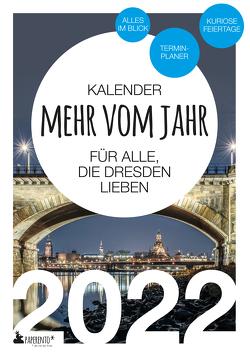 Dresden Kalender 2022: Mehr vom Jahr – für alle, die Dresden lieben von Marx,  Vitus