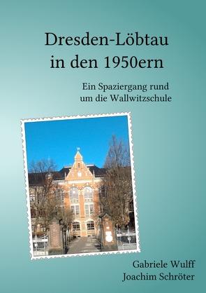 Dresden-Löbtau in den 1950ern von Schroeter,  Joachim