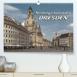 Dresden, Nostalgiekalender (Premium, hochwertiger DIN A2 Wandkalender 2021, Kunstdruck in Hochglanz) von Seifert,  Birgit