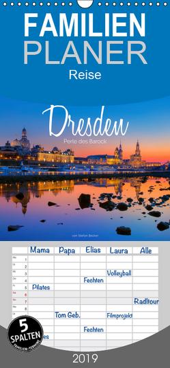 Dresden – Perle des Barock – Familienplaner hoch (Wandkalender 2019 , 21 cm x 45 cm, hoch) von Becker,  Stefan