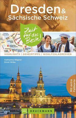 Dresden & Sächsische Schweiz – Zeit für das Beste von Rögner,  Katharina, Wrba,  Ernst