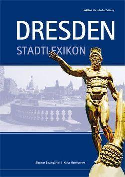 Dresden-Stadtlexikon von Baumgärtel,  Siegmar, Gertoberens,  Klaus