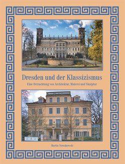 Dresden und der Klassizismus von Nowakowski,  Martin