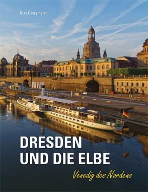 Dresden und die Elbe von Gatzemeier,  Olav