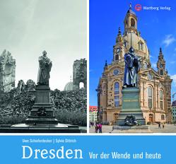 Dresden vor der Wende und heute von Dittrich,  Sylvio, Schieferdecker,  Uwe