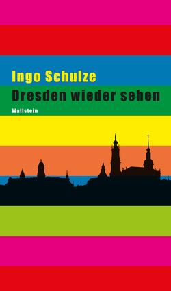Dresden wieder sehen von Braun,  Volker, Schulze,  Ingo