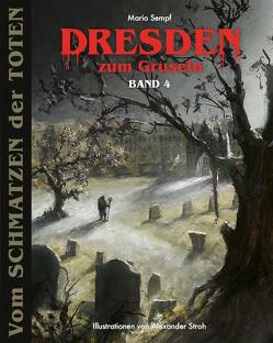 Dresden zum Gruseln Band 4 von Alwis Verlag e.K.,  Edition Dresden-Entdecker, Sempf,  Mario, Stroh,  Alexander