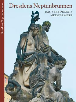 Dresdens Neptunbrunnen von Dieckmann,  Friedrich, Dreßel,  Heidemarie, Friedrich,  Andreas
