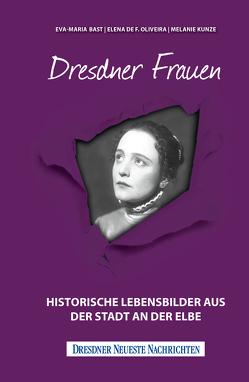 Dresdner Frauen von Bast,  Eva-Maria, Kunze,  Melanie, Oliveira,  Elena