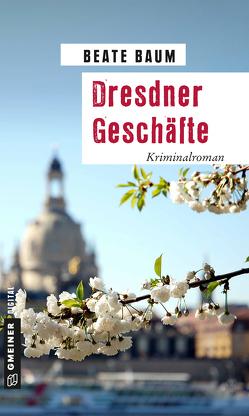 Dresdner Geschäfte von Baum,  Beate