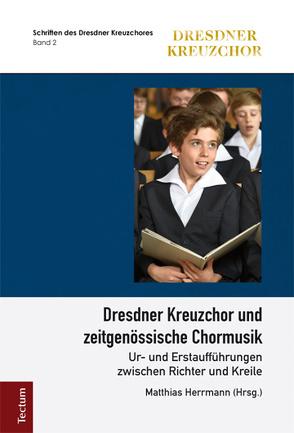 Dresdner Kreuzchor und zeitgenössische Chormusik von Herrmann,  Matthias