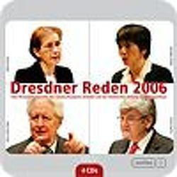 Dresdner Reden 2006 von Beyer,  Max D, Fischer,  Joschka, Käßmann,  Margot, Rossbach,  Daniela, Simonis,  Heide, Vogel,  Hans J