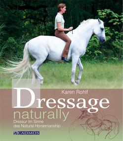 Dressage naturally von Rohlf,  Karen