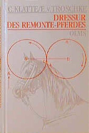 Dressur des Remontepferdes von Klatte,  C, Troschke,  E von