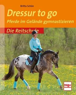 Dressur to go von Schön,  Britta