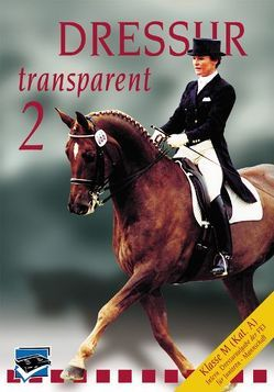 Dressur Transparent. Teil 1-3. Set / Dressur Transparent 2 von Hess,  Christoph, Isenbart,  Hans H, Schmezer,  Holger, Vogel,  Thomas