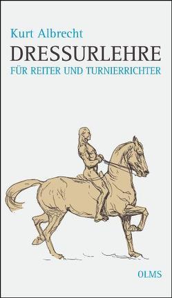 Dressurlehre für Reiter und Turnierrichter von Albrecht,  Kurt
