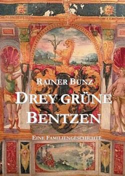 Drey grüne Bentzen von Bunz,  Rainer
