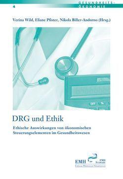 DRG und Ethik von Biller-Andorno,  Nikola, Pfister,  Eliane, Wild,  Verina