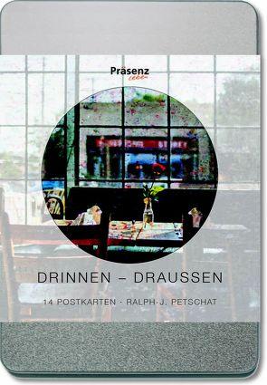 Drinnen – Draußen von Petschat,  Ralph J