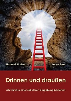 Drinnen und draußen von Erne,  Jonas, Strebel,  Hanniel