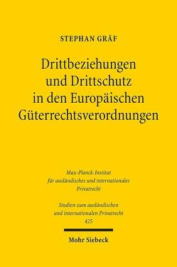 Drittbeziehungen und Drittschutz in den Europäischen Güterrechtsverordnungen von Gräf,  Stephan