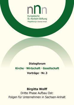 Dritte Phase Aufbau Ost: Folgen für Unternehmen in Sachsen-Anhalt von Wolff,  Birgitta