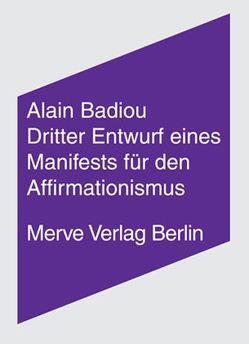 Dritter Entwurf eines Manifestes für den Affirmationismus von Badiou,  Alain, Ruda,  Frank, Völker,  Jan, Voullié,  Ronald