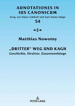 «Dritter» Weg und KAGH von Nowotny,  Matthias