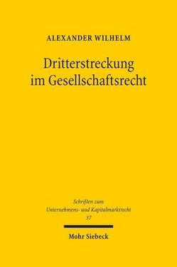 Dritterstreckung im Gesellschaftsrecht von Wilhelm,  Alexander