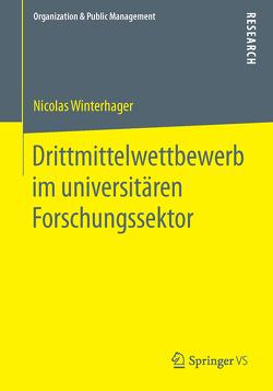 Drittmittelwettbewerb im universitären Forschungssektor von Winterhager,  Nicolas