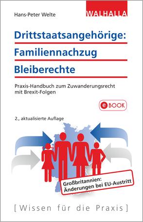 Drittstaatsangehörige: Familiennachzug – Bleiberechte von Welte,  Hans-Peter