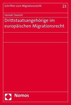 Drittstaatsangehörige im europäischen Migrationsrecht von Tewocht,  Hannah