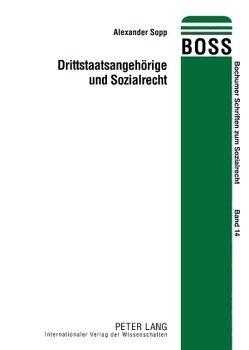 Drittstaatsangehörige und Sozialrecht von Sopp,  Alexander