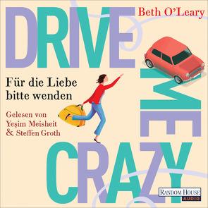 Drive me crazy – Für die Liebe bitte wenden von Groth,  Steffen, Kurbasik,  Pauline, Meisheit,  Yesim, O'Leary,  Beth, Schröder,  Babette
