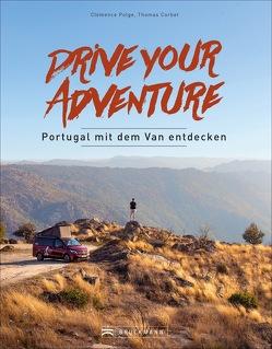 Drive your adventure – Portugal mit dem Van entdecken von Corbet,  Thomas, Polge,  Clémence, Wend,  Cornelia