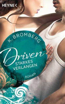 Driven. Starkes Verlangen von Bromberg,  K., Winter,  Kerstin