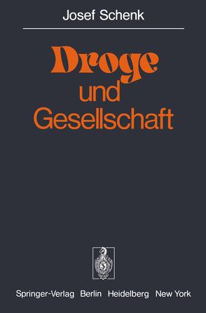 Droge und Gesellschaft von Schenk,  J.